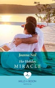 Her Holiday Miracle (ebok) av Joanna Neil