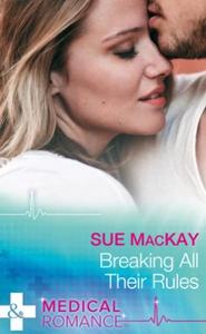 Breaking All Their Rules (ebok) av Sue MacKay