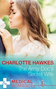 The Army Doc's Secret Wife (ebok) av Charlott