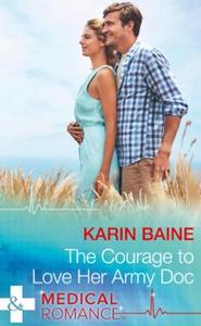 The Courage To Love Her Army Doc (ebok) av Ka