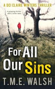 For All Our Sins (ebok) av T.M.E. Walsh