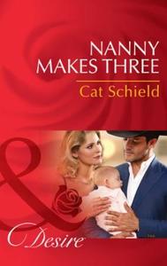 Nanny Makes Three (ebok) av Cat Schield