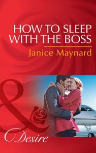 How To Sleep With The Boss (ebok) av Janice M