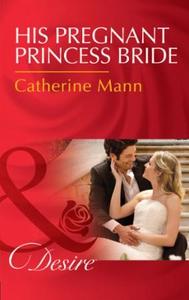 His Pregnant Princess Bride (ebok) av Catheri