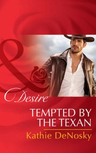 Tempted By The Texan (ebok) av Kathie DeNosky