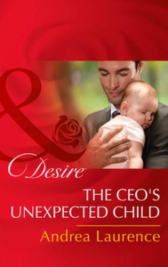 The Ceo's Unexpected Child (ebok) av Andrea L