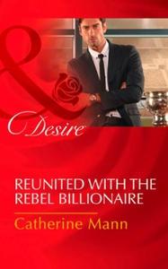 Reunited With The Rebel Billionaire (ebok) av
