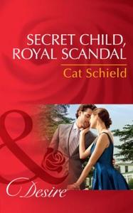 Secret Child, Royal Scandal (ebok) av Cat Sch