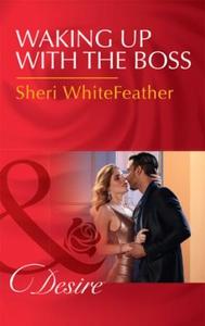 Waking Up With The Boss (ebok) av Sheri White