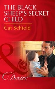The Black Sheep's Secret Child (ebok) av Cat