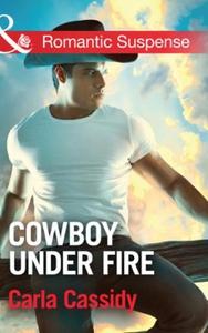 Cowboy Under Fire (ebok) av Carla Cassidy
