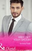 Abby, Get Your Groom!