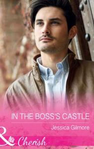 In The Boss's Castle (ebok) av Jessica Gilmor