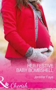 Her Festive Baby Bombshell (ebok) av Jennifer
