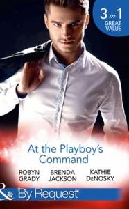 At The Playboy's Command (ebok) av Robyn Grad