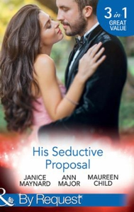 His Seductive Proposal (ebok) av Janice Mayna