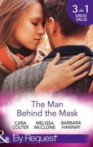 The Man Behind The Mask (ebok) av Cara Colter