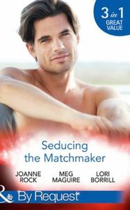 Seducing The Matchmaker (ebok) av Joanne Rock