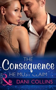 The Consequence He Must Claim (ebok) av Dani