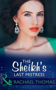 The Sheikh's Last Mistress (ebok) av Rachael