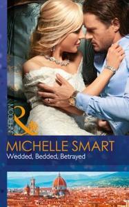 Wedded, Bedded, Betrayed (ebok) av Michelle S