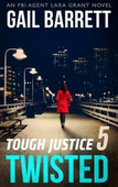 Tough Justice: Twisted (Part 5 Of 8)