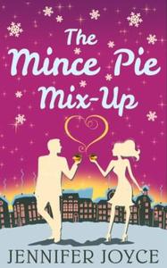 The Mince Pie Mix-Up (ebok) av Jennifer Joyce
