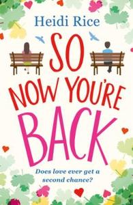 So Now You're Back (ebok) av Heidi Rice