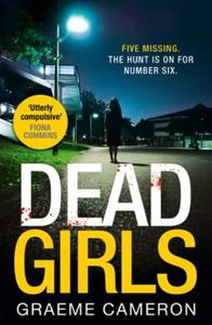 Dead Girls (ebok) av Graeme Cameron