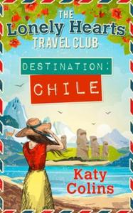 Destination Chile (ebok) av Katy Colins