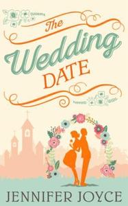The Wedding Date (ebok) av Jennifer Joyce