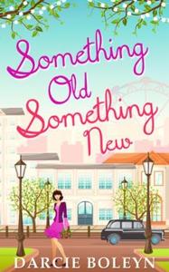 Something Old, Something New (ebok) av Darcie