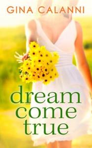 Dream Come True (ebok) av Gina Calanni