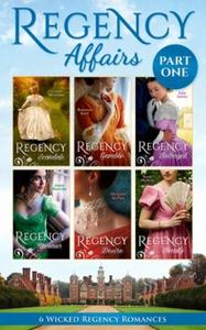 Regency Affairs Part 1: Books 1-6 Of 12 (ebok
