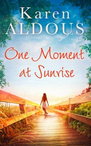 One Moment At Sunrise (ebok) av Karen Aldous