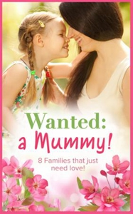 Wanted: a mummy! (ebok) av Ally Blake, Rebecc