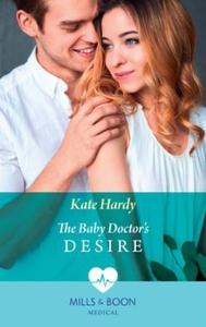 The baby doctor's desire (ebok) av Kate Hardy