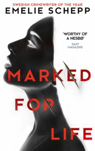 Marked For Life (ebok) av Emelie Schepp
