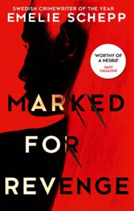 Marked For Revenge (ebok) av Emelie Schepp