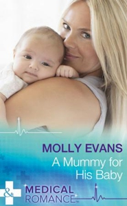 A Mummy For His Baby (ebok) av Molly Evans