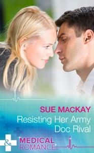 Resisting Her Army Doc Rival (ebok) av Sue Ma