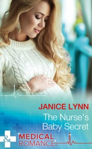 The Nurse's Baby Secret (ebok) av Janice Lynn