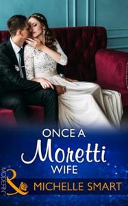 Once A Moretti Wife (ebok) av Michelle Smart