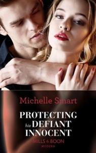 Protecting His Defiant Innocent (ebok) av Mic