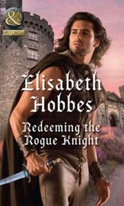 Redeeming The Rogue Knight (ebok) av Elisabet