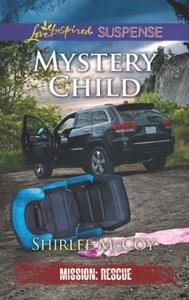 Mystery Child (ebok) av Shirlee McCoy