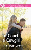 To Court A Cowgirl