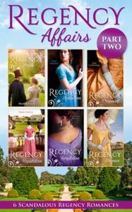 Regency Affairs Part 2: Books 7-12 Of 12 (ebo