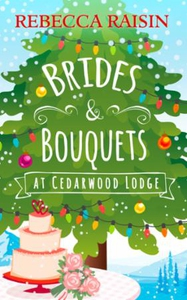Brides and Bouquets At Cedarwood Lodge (ebok)