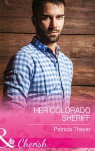 Her Colorado Sheriff (ebok) av Patricia Thaye